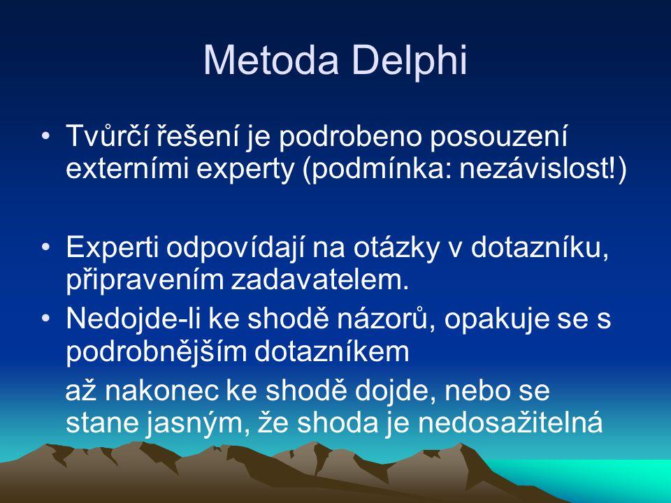 Metoda Delphi Tvůrčí řešení je podrobeno posouzení externími experty (podmínka: nezávislost!)