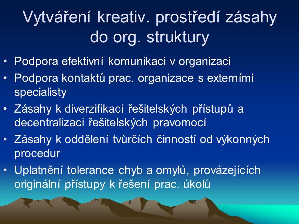 Vytváření kreativ. prostředí zásahy do org. struktury