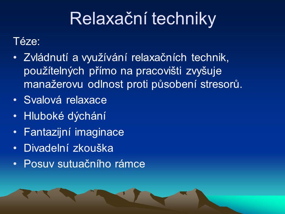 Relaxační techniky Téze: