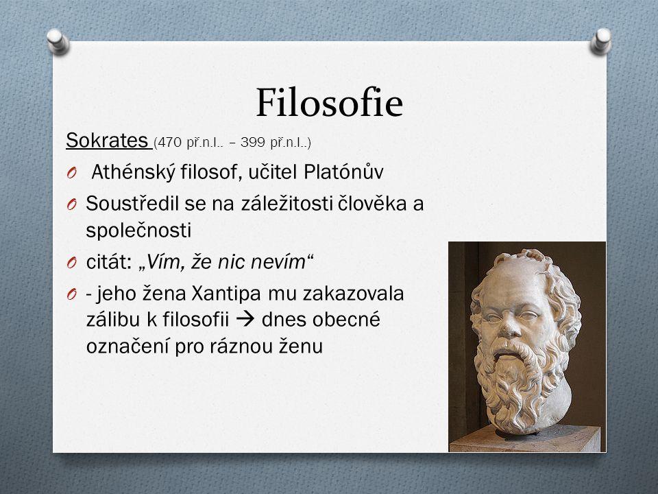 Filosofie Sokrates (470 př.n.l.. – 399 př.n.l..)