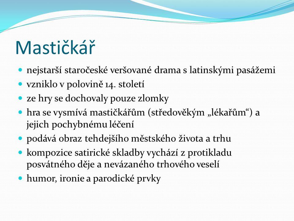 Mastičkář nejstarší staročeské veršované drama s latinskými pasážemi