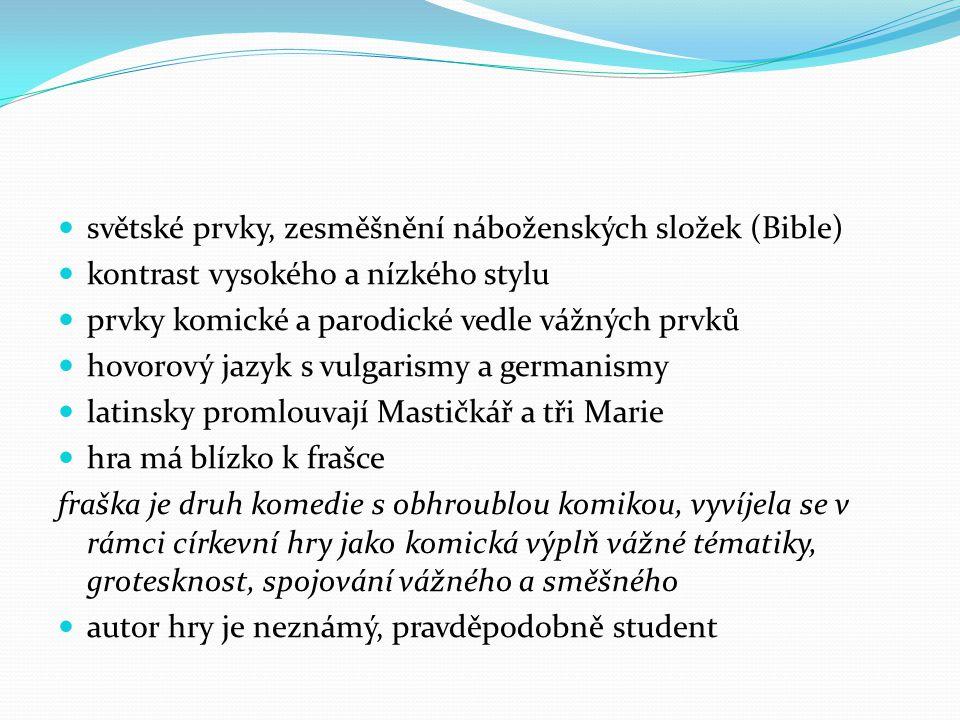 světské prvky, zesměšnění náboženských složek (Bible)