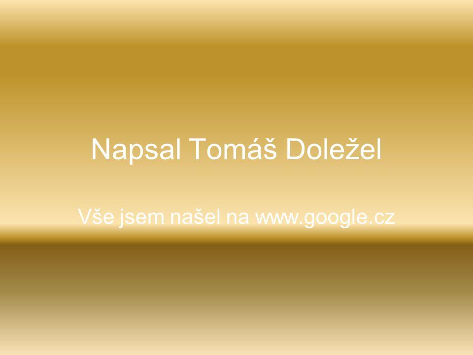 Vše jsem našel na www.google.cz