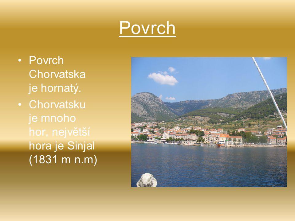 Povrch Povrch Chorvatska je hornatý.