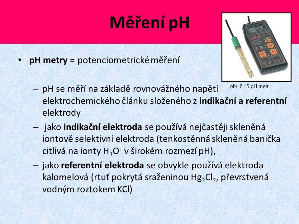 Měření pH pH metry = potenciometrické měření