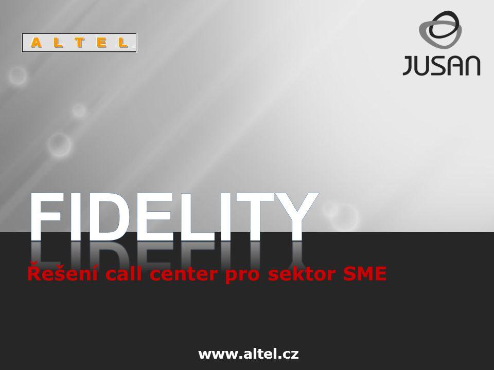 FIDELITY Řešení call center pro sektor SME www.altel.cz
