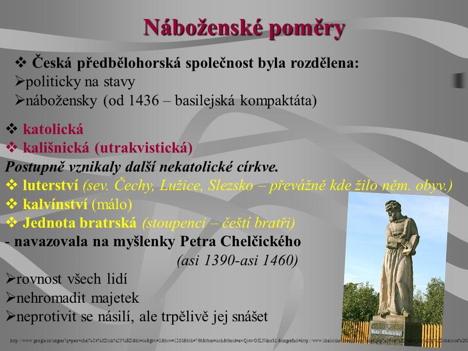 Náboženské poměry Česká předbělohorská společnost byla rozdělena: