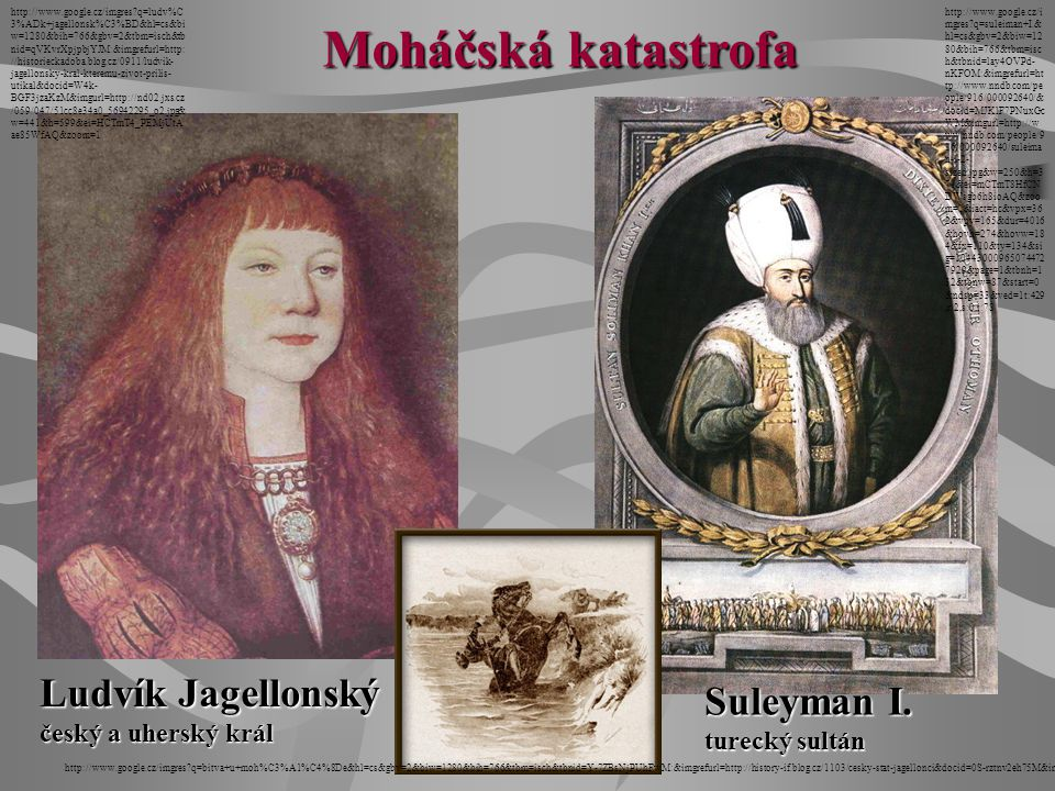 Moháčská katastrofa Ludvík Jagellonský Suleyman I.