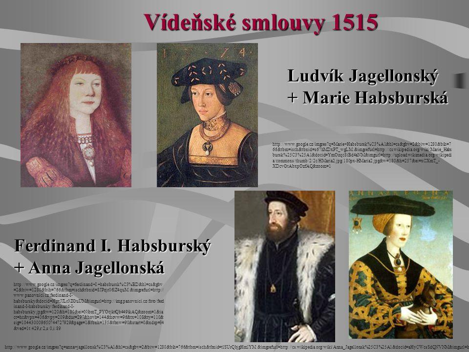 Vídeňské smlouvy 1515 Ludvík Jagellonský + Marie Habsburská