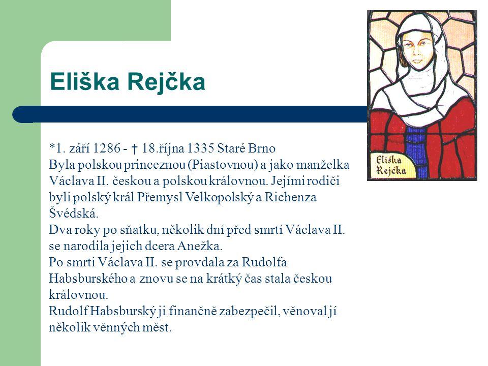 Eliška Rejčka *1. září 1286 - † 18.října 1335 Staré Brno