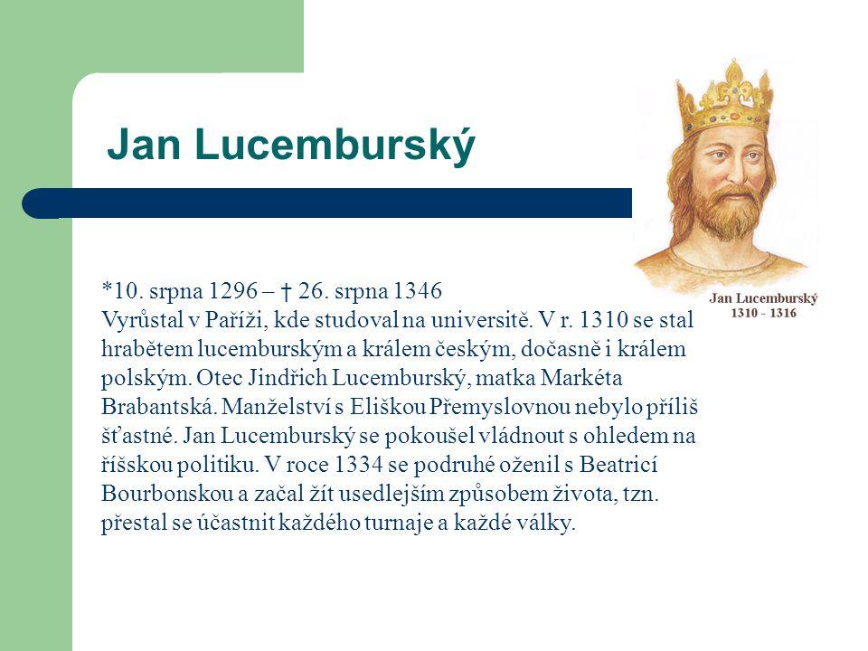 Jan Lucemburský *10. srpna 1296 – † 26. srpna 1346