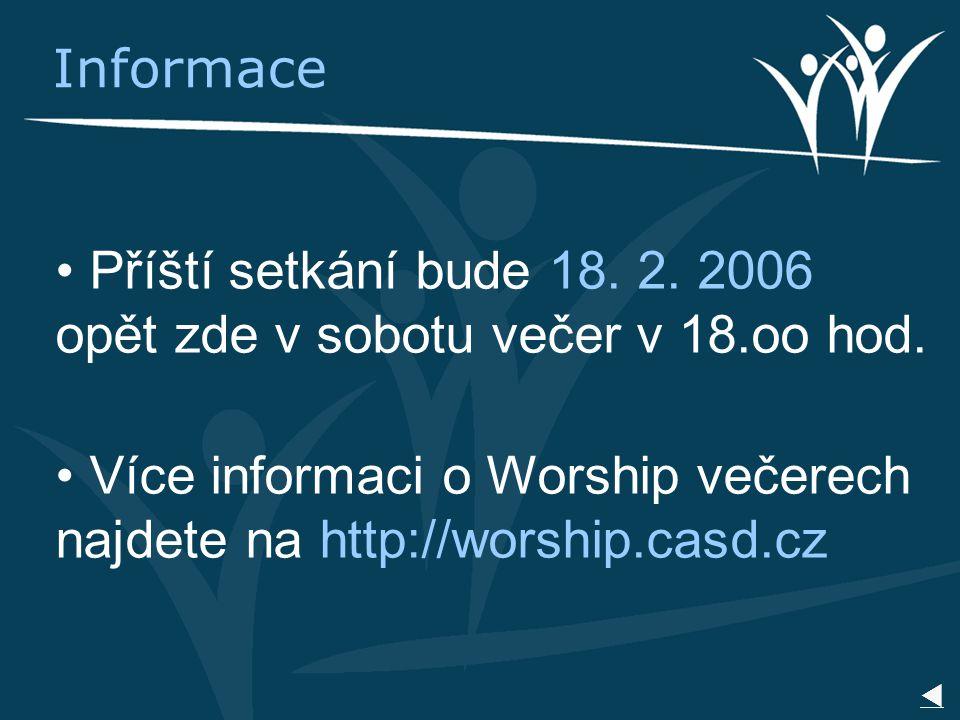 Příští setkání bude 18. 2. 2006 opět zde v sobotu večer v 18.oo hod.