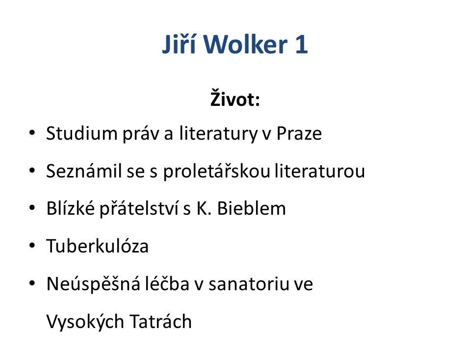 Jiří Wolker 1 Život: Studium práv a literatury v Praze