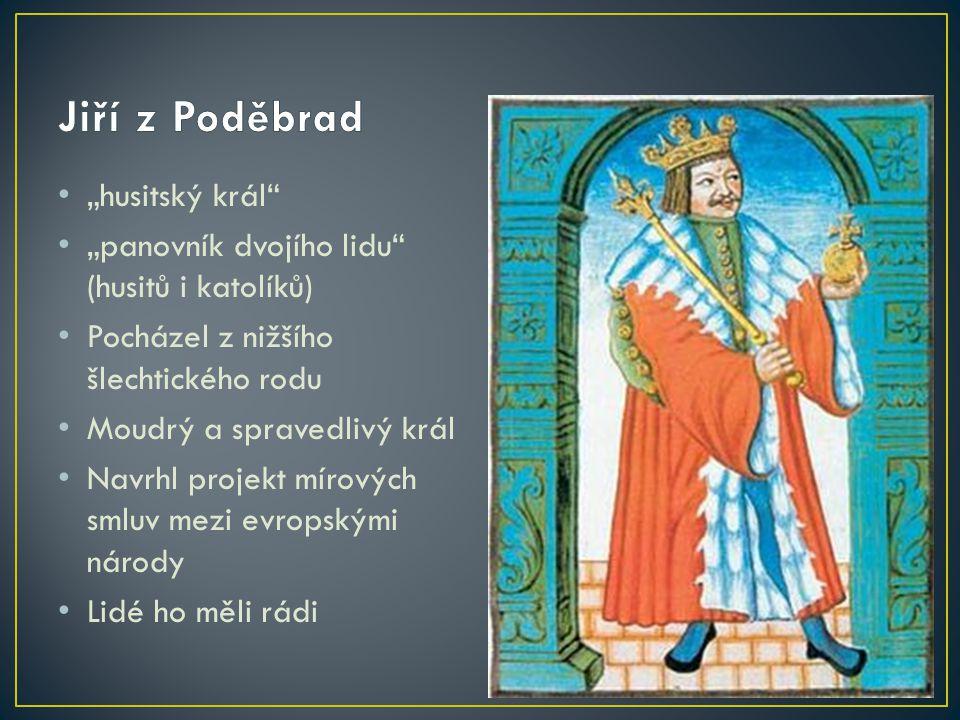 """Jiří z Poděbrad """"husitský král"""