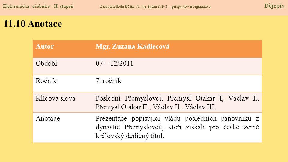 11.10 Anotace Autor Mgr. Zuzana Kadlecová Období 07 – 12/2011 Ročník