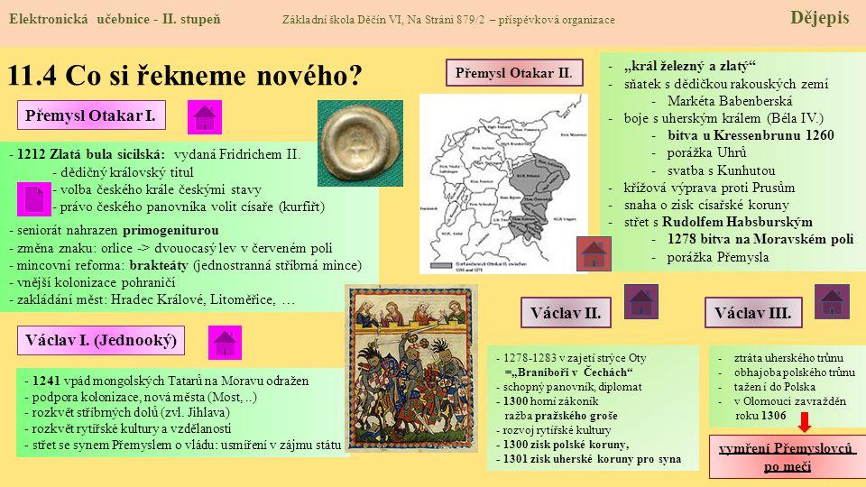 11.4 Co si řekneme nového Přemysl Otakar I. Václav II. Václav III.