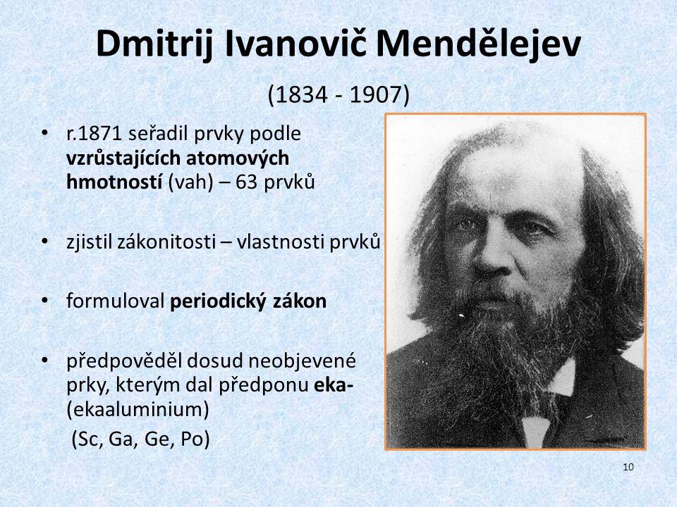 Dmitrij Ivanovič Mendělejev (1834 - 1907)