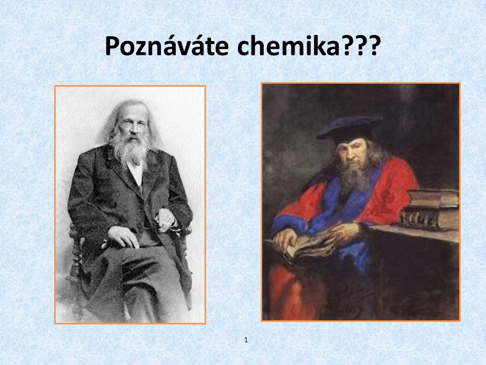 Poznáváte chemika 1