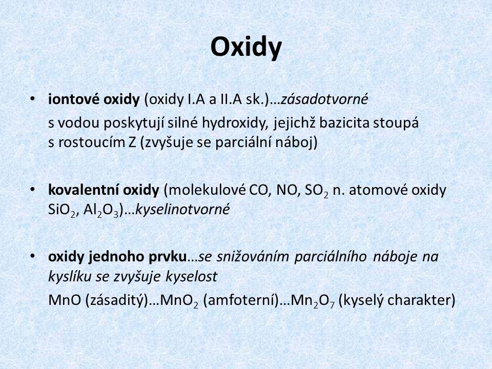 Oxidy iontové oxidy (oxidy I.A a II.A sk.)…zásadotvorné