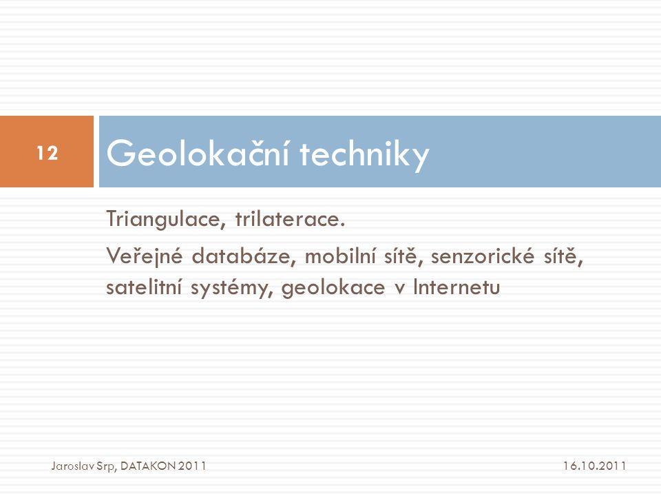 Geolokační techniky Triangulace, trilaterace.