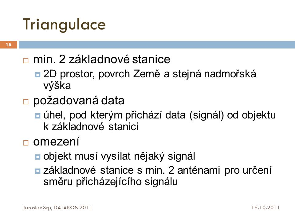 Triangulace min. 2 základnové stanice požadovaná data omezení