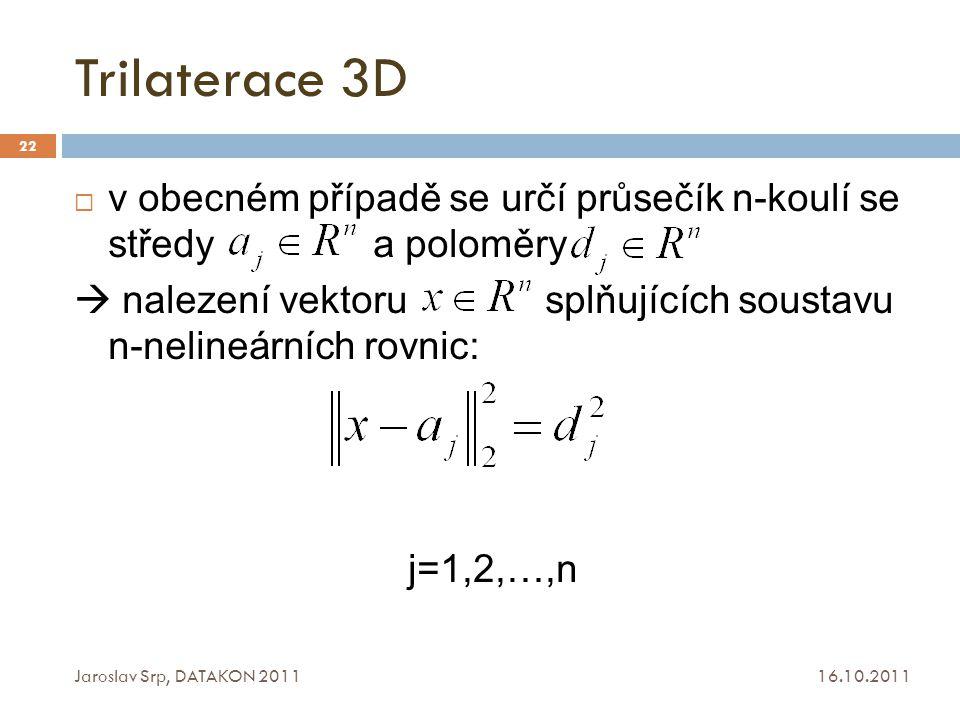 Trilaterace 3D v obecném případě se určí průsečík n-koulí se středy a poloměry.