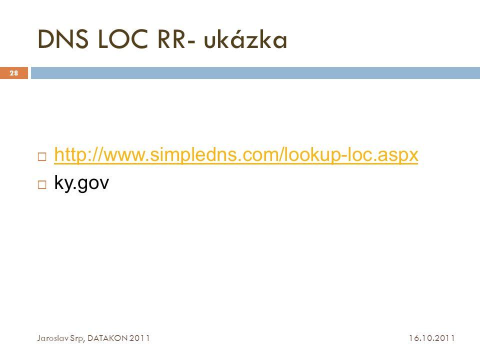 DNS LOC RR- ukázka http://www.simpledns.com/lookup-loc.aspx ky.gov