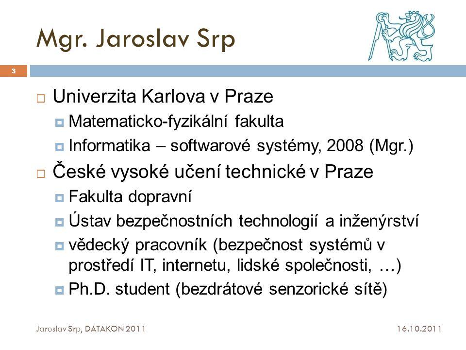 Mgr. Jaroslav Srp Univerzita Karlova v Praze