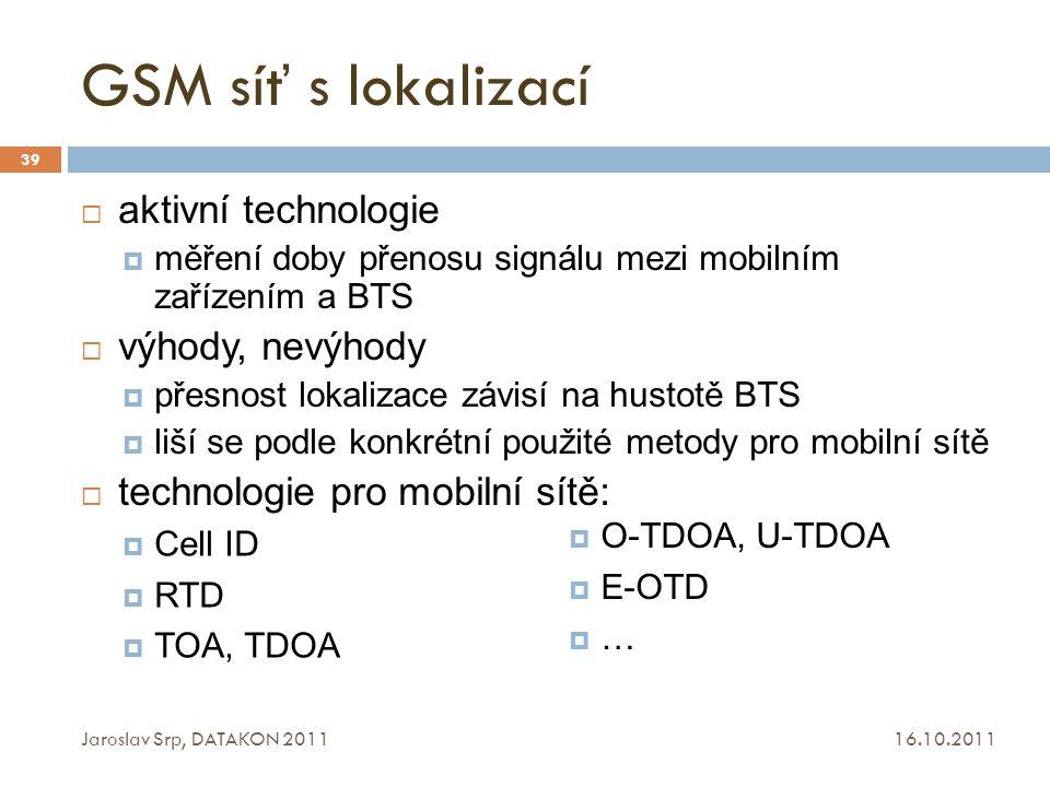 GSM síť s lokalizací aktivní technologie výhody, nevýhody