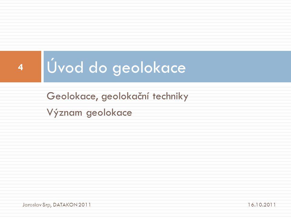 Úvod do geolokace Geolokace, geolokační techniky Význam geolokace
