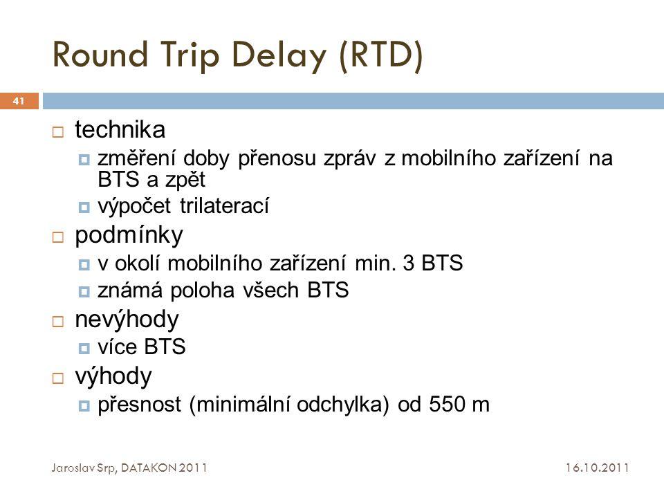 Round Trip Delay (RTD) technika podmínky nevýhody výhody