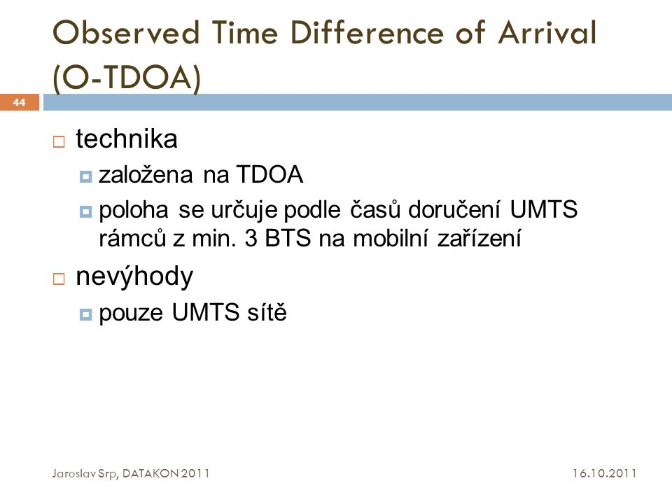 Observed Time Difference of Arrival (O-TDOA)