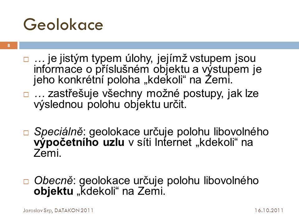 """Geolokace … je jistým typem úlohy, jejímž vstupem jsou informace o příslušném objektu a výstupem je jeho konkrétní poloha """"kdekoli na Zemi."""