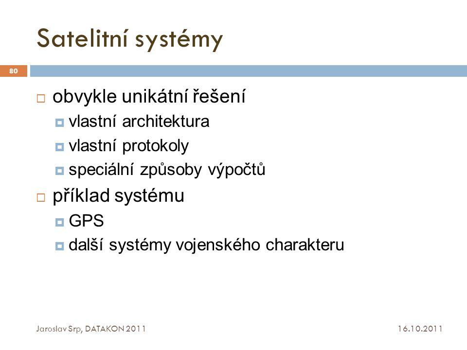 Satelitní systémy obvykle unikátní řešení příklad systému