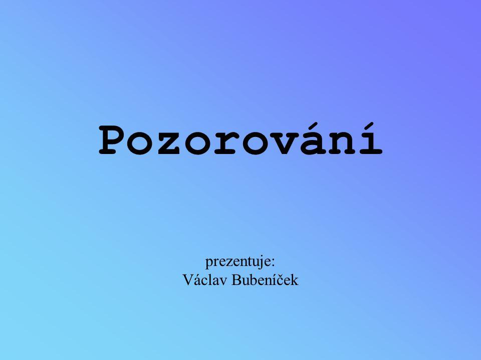 Pozorování prezentuje: Václav Bubeníček