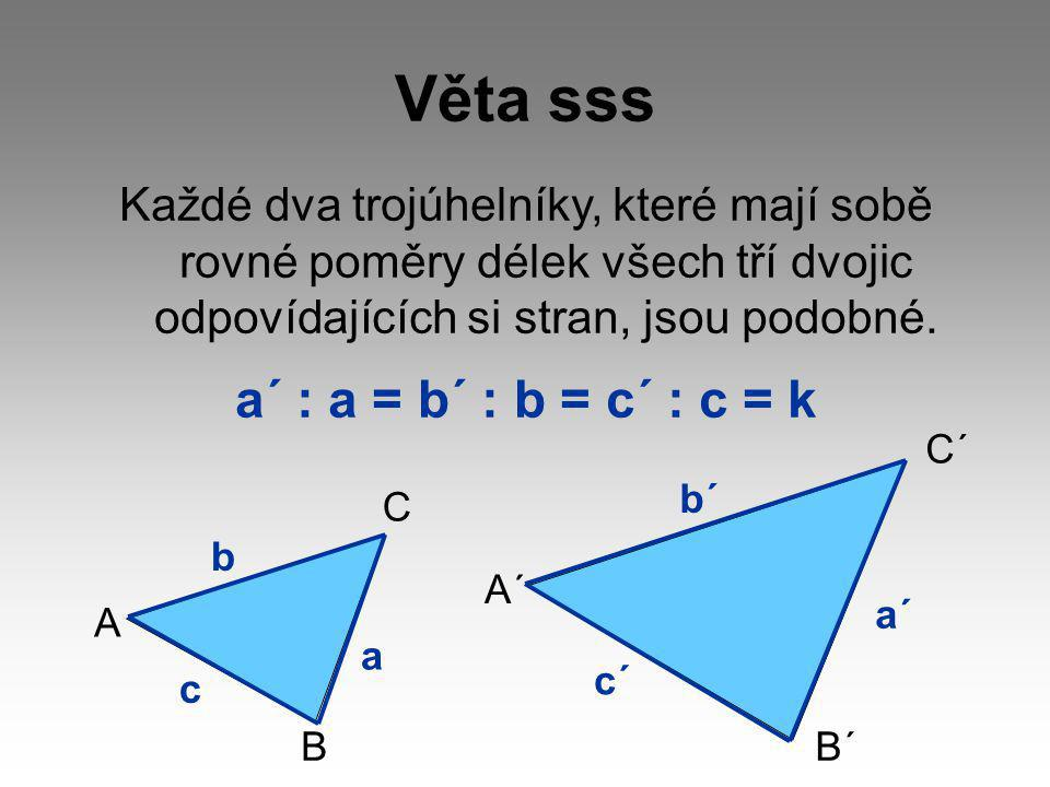 Věta sss a´ : a = b´ : b = c´ : c = k