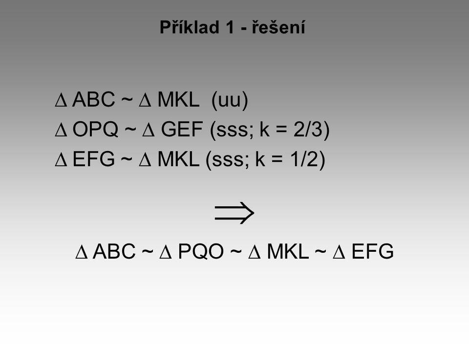  ABC ~  MKL (uu) OPQ ~  GEF (sss; k = 2/3)
