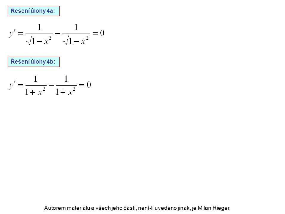 Řešení úlohy 4a: Řešení úlohy 4b: Autorem materiálu a všech jeho částí, není-li uvedeno jinak, je Milan Rieger.