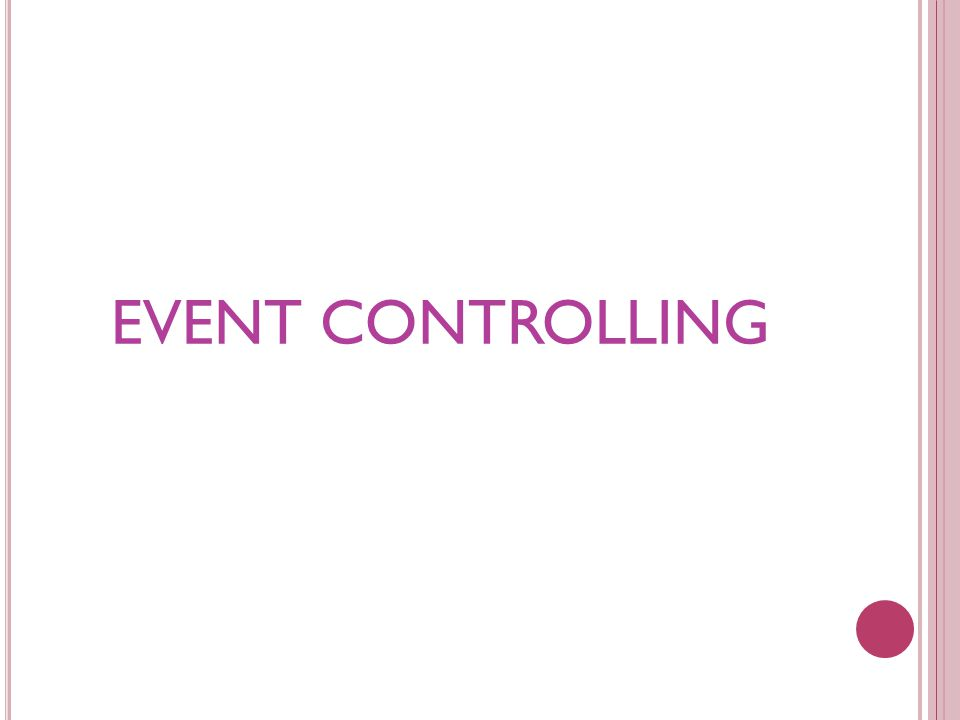 EVENT CONTROLLING
