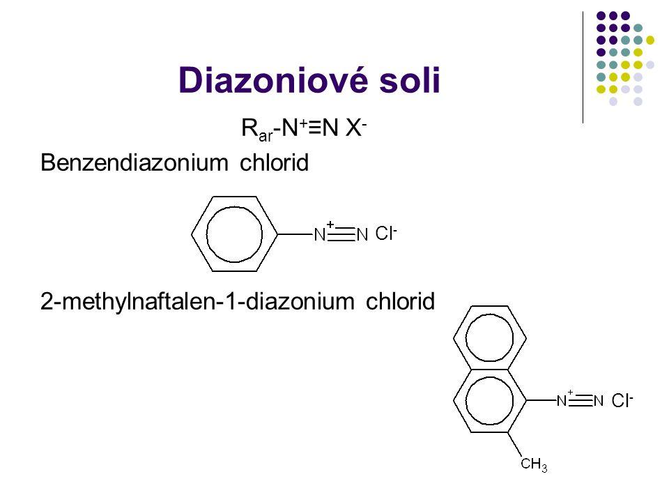 Diazoniové soli Rar-N+≡N X- Benzendiazonium chlorid Cl-
