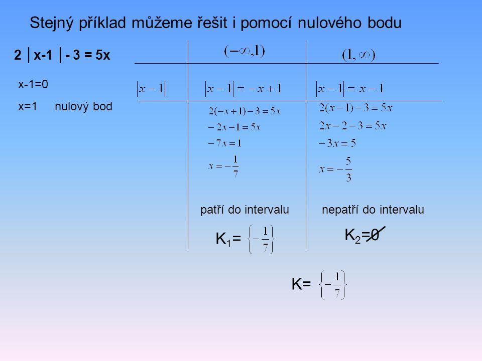 Stejný příklad můžeme řešit i pomocí nulového bodu
