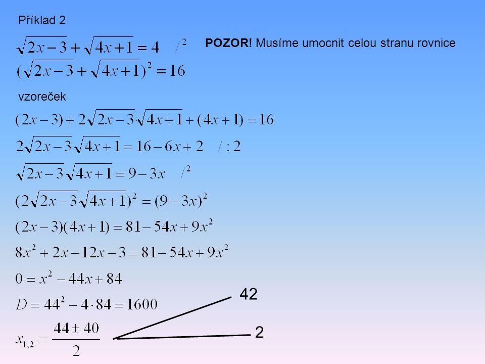 Příklad 2 POZOR! Musíme umocnit celou stranu rovnice vzoreček 42 2