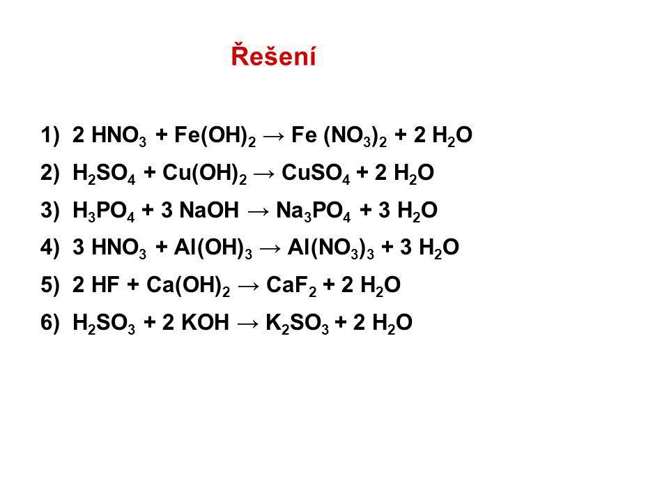 Řešení 1) 2 HNO3 + Fe(OH)2 → Fe (NO3)2 + 2 H2O