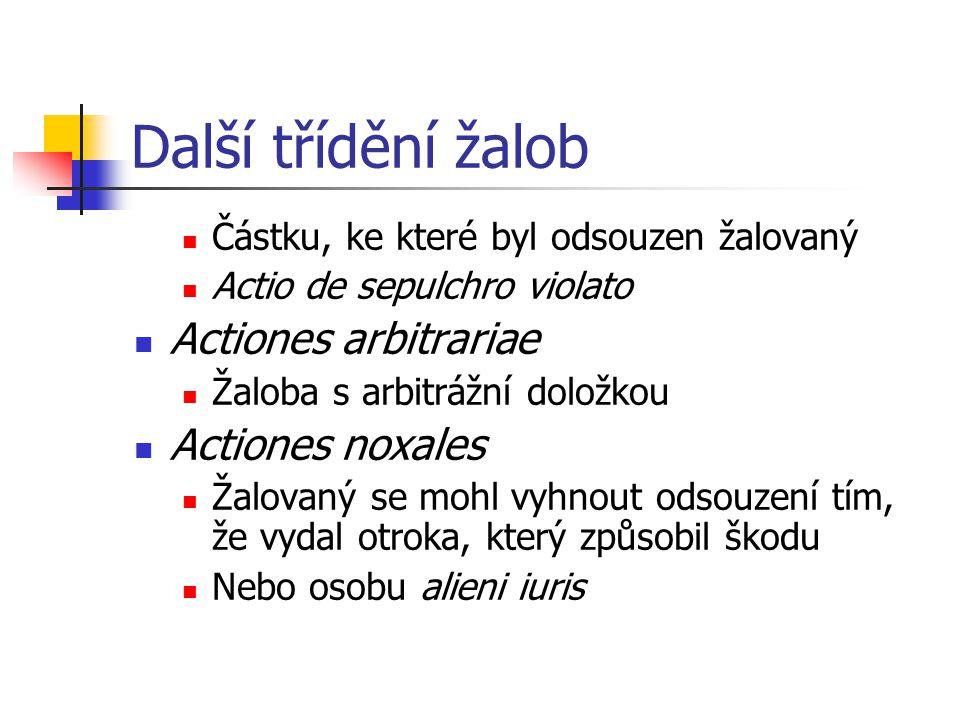 Další třídění žalob Actiones arbitrariae Actiones noxales
