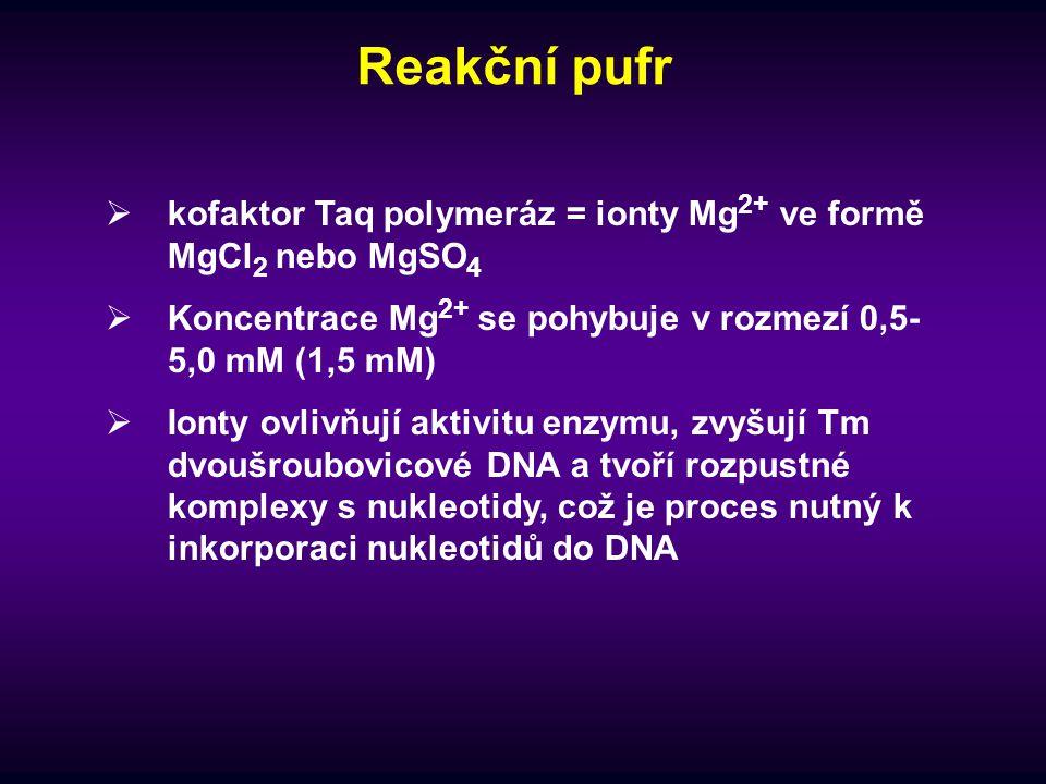 Reakční pufr kofaktor Taq polymeráz = ionty Mg2+ ve formě MgCl2 nebo MgSO4. Koncentrace Mg2+ se pohybuje v rozmezí 0,5-5,0 mM (1,5 mM)