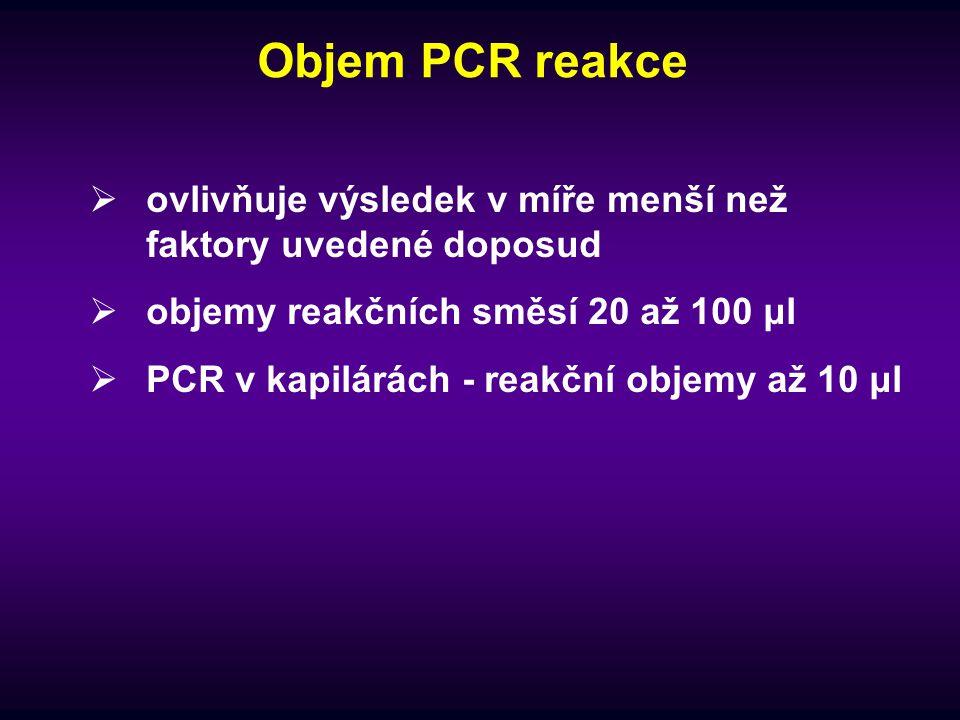 Objem PCR reakce ovlivňuje výsledek v míře menší než faktory uvedené doposud. objemy reakčních směsí 20 až 100 μl.
