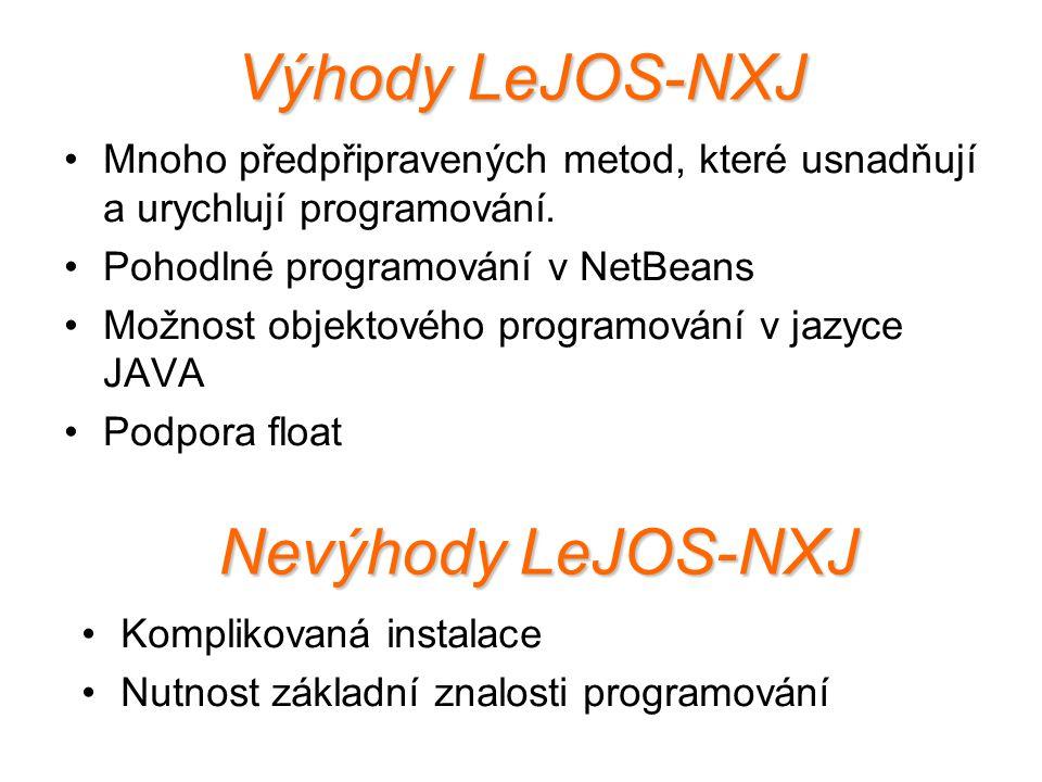 Výhody LeJOS-NXJ Nevýhody LeJOS-NXJ