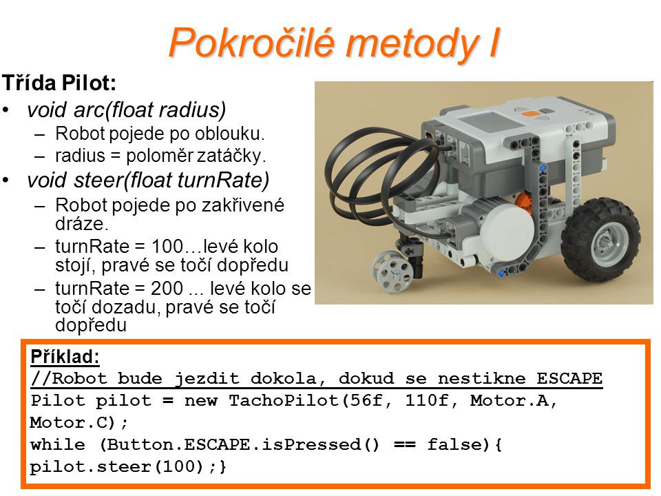 Pokročilé metody I Třída Pilot: void arc(float radius)