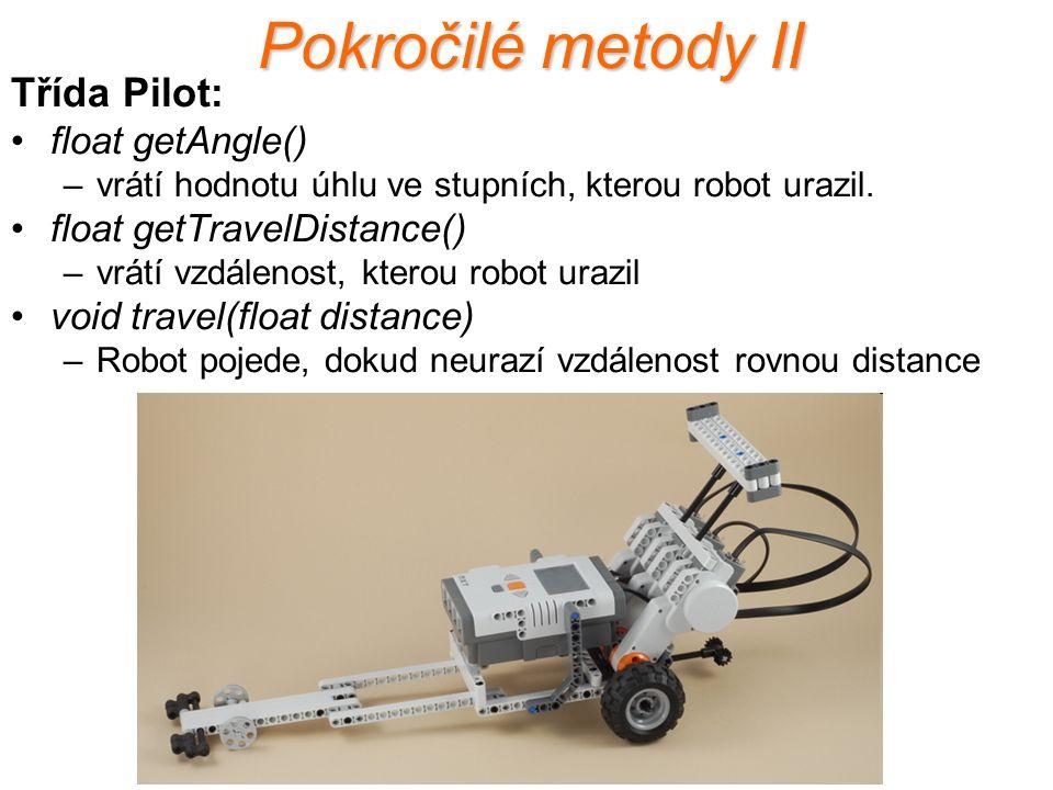 Pokročilé metody II Třída Pilot: float getAngle()