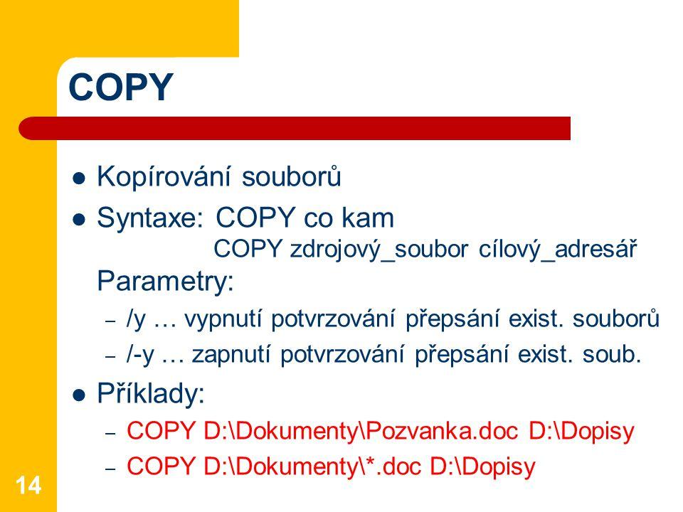 COPY Kopírování souborů